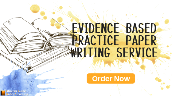evidence based practice paper writing service