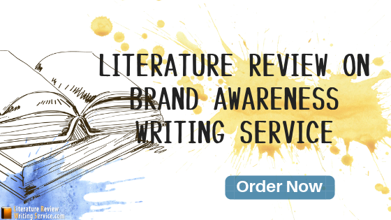 literature review on brand awareness writing help
