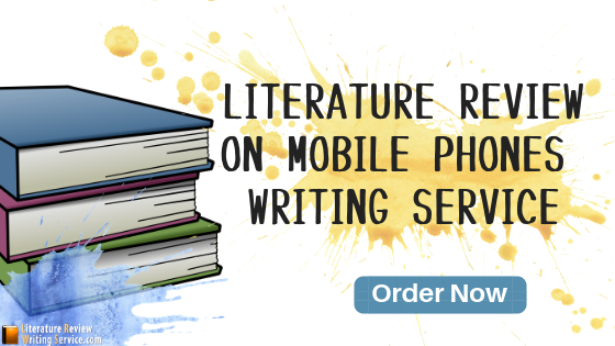 literature review on mobile phones writing service