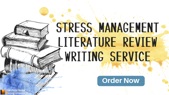 get help with review of literature on stress management