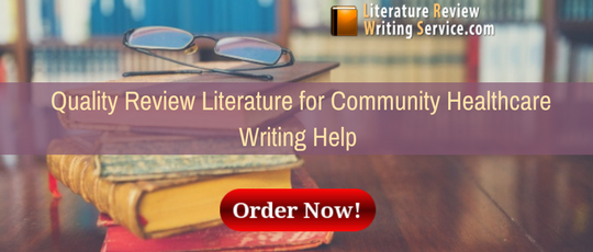 quality review literature for community healthcare writing help