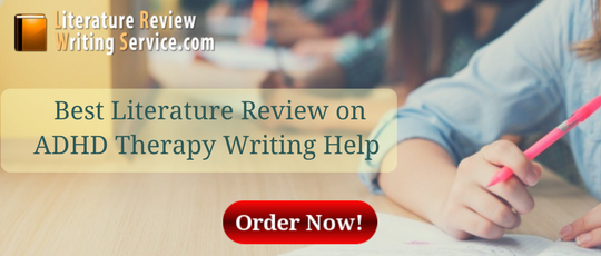 best literature review on ADHD therapy writing help