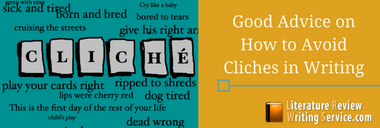 good advice on how to avoid cliches in writing
