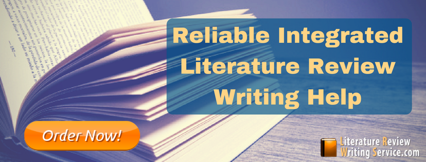 reliable integrated literature review writnig help